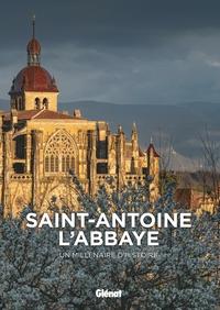 SAINT-ANTOINE-L'ABBAYE - UN MILLENAIRE D'HISTOIRE