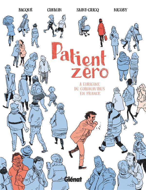 PATIENT ZERO - A L'ORIGINE DU CORONAVIRUS EN FRANCE