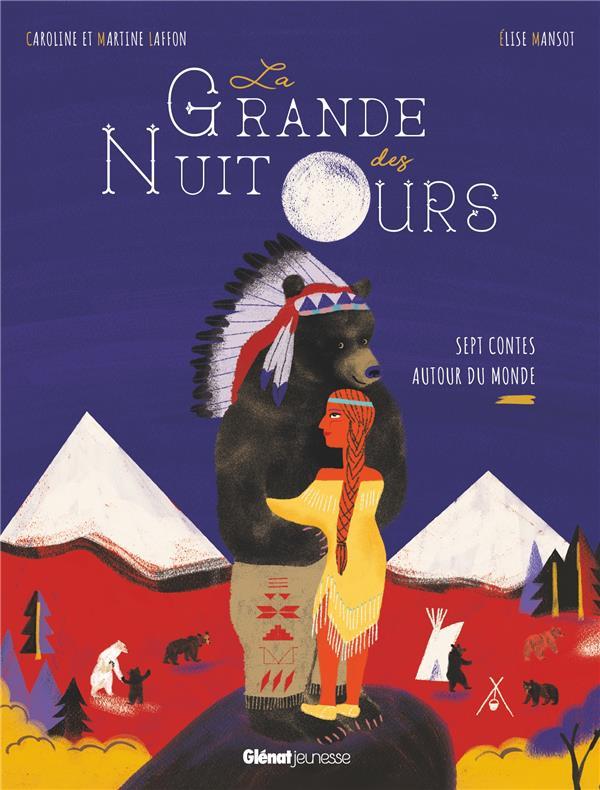 La grande nuit des ours - sept contes autour du monde
