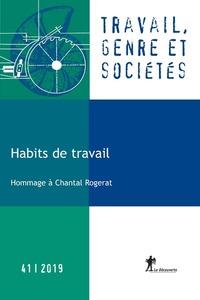 REVUE TRAVAIL, GENRE ET SOCIETES NUMERO 41 HABITS DE TRAVAIL
