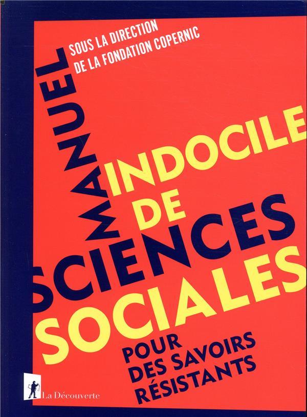 MANUEL INDOCILE DE SCIENCES SOCIALES - POUR DES SAVOIRS RESISTANTS