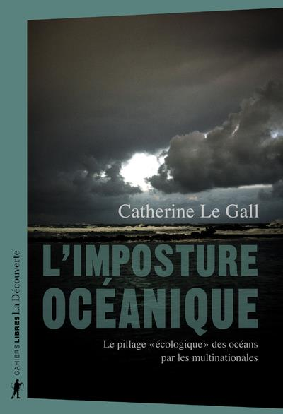 """L'IMPOSTURE OCEANIQUE - LE PILLAGE """"ECOLOGIQUE"""" DES OCEANS PAR LES MULTINATIONALES"""
