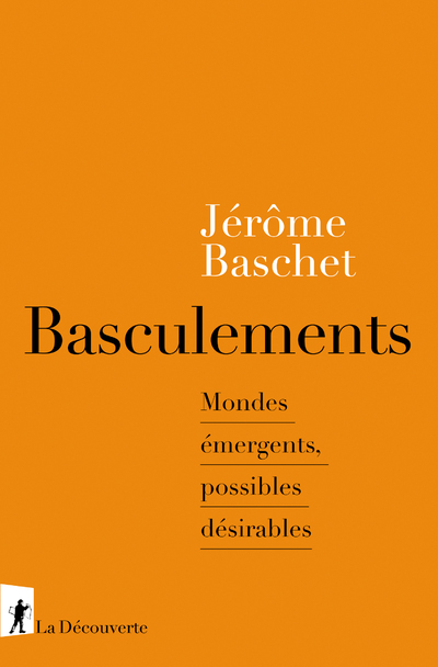 BASCULEMENTS - MONDES EMERGENTS, POSSIBLES DESIRABLES