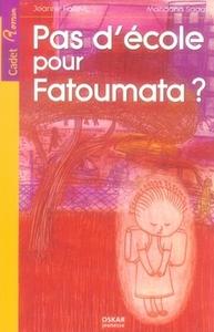 PAS D'ECOLE POUR FATOUMATA ?