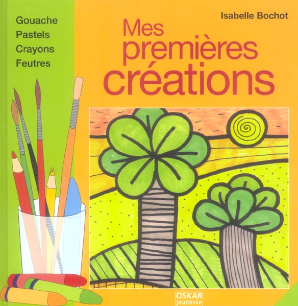 MES PREMIERES CREATIONS