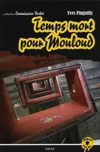 TEMPS MORT POUR MOULOUD