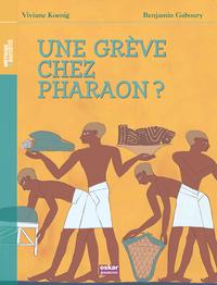 UNE GREVE CHEZ PHARAON