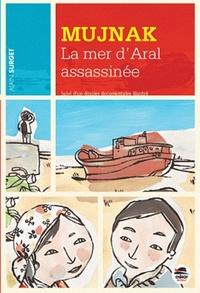 MUJNAK - LA MER D ARAL ASSASSINEE