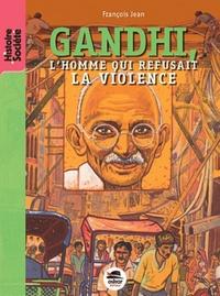 GANDHI - L'HOMME QUI REFUSAIT LA VIOLENCE?