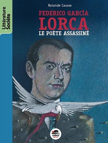 FEDERICO GARCIA LORCA - LE POETE ASSASSINE