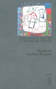 L' INCONSCIENT SORT DE LA BOUCHE DES ENFANTS