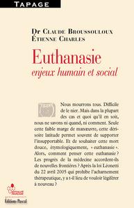 EUTHANASIE, ENJEUX HUMAINS ET SOCIAL