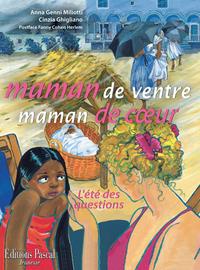 MAMAN DE VENTRE, MAMAN DE COEUR. L'ETE DES QUESTIONS