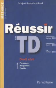 REUSSIR SES TRAVAUX DIRIGES T1 - DROIT CIVIL  1 PERSONNES-INCAPACITES-FAMILLE