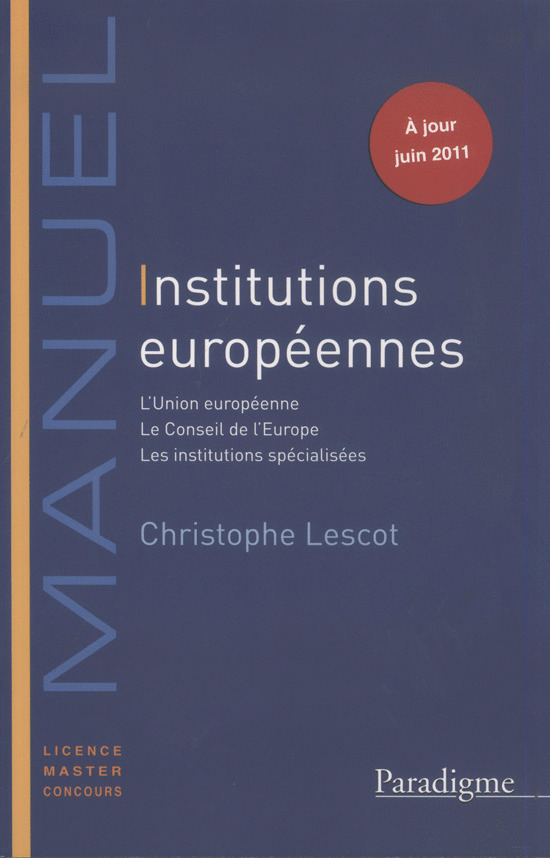 INSTITUTIONS EUROPEENNES L'UNION EUROPEENNE-LE CONSEIL DE L'EUROPE-LES INSTITUTIONS SPECIALISEES