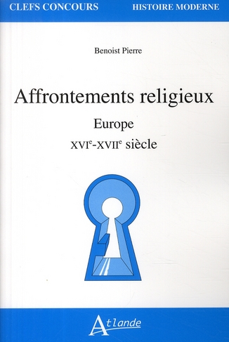 AFFRONTEMENTS RELIGIEUX EUROPE XVIE XVI