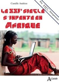 XXIE SIECLE S INVENTE EN AFRIQUE
