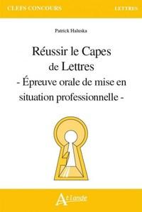 REUSSIR LE CAPES DE LETTRES - EPREUVE ORALE DE MISE EN SITUATION PROFESSIONNELLE