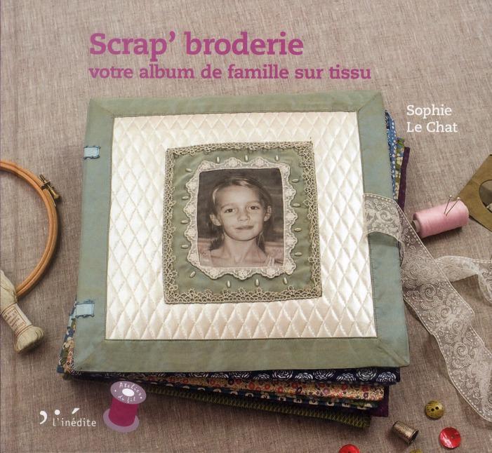 SCRAP'BRODERIE - VOTRE ALBUM DE FAMILLE SUR TISSU