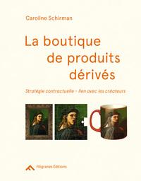LA BOUTIQUE DE PRODUITS DERIVES - STRATEGIE CONTRACTUELLE - LIEN AVEC LES CREATEURS