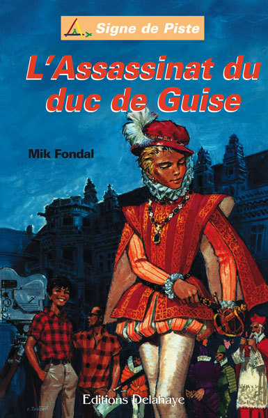 LES ENQUETES DU CHAT-TIGRE, L'ASSASSINAT DU DUC DE GUISE, VOL. 3