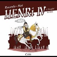 RACONTE-MOI HENRY IV - ROI DE LA PAIX