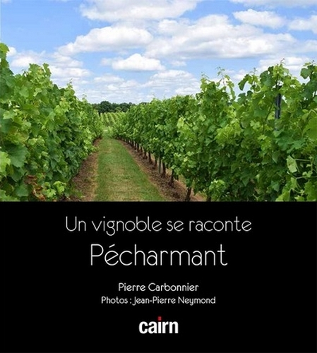 UN VIGNOBLE SE RACONTE - LE PECHARMANT