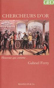 CHERCHEURS D'OR  - FERRY GABRIEL