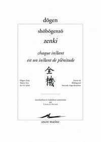 CHAQUE INSTANT EST UN INSTANT DE PLENITUDE - SHOBOGENZO - ZENKI