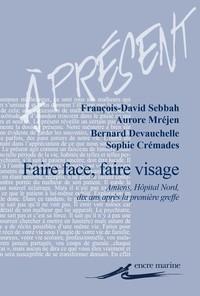 FAIRE FACE, FAIRE VISAGE