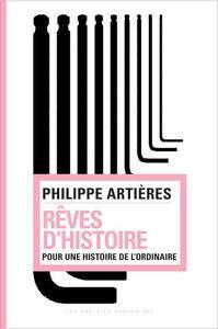 REVES D'HISTOIRE - POUR UNE HISTOIRE DE L'ORDINAIRE