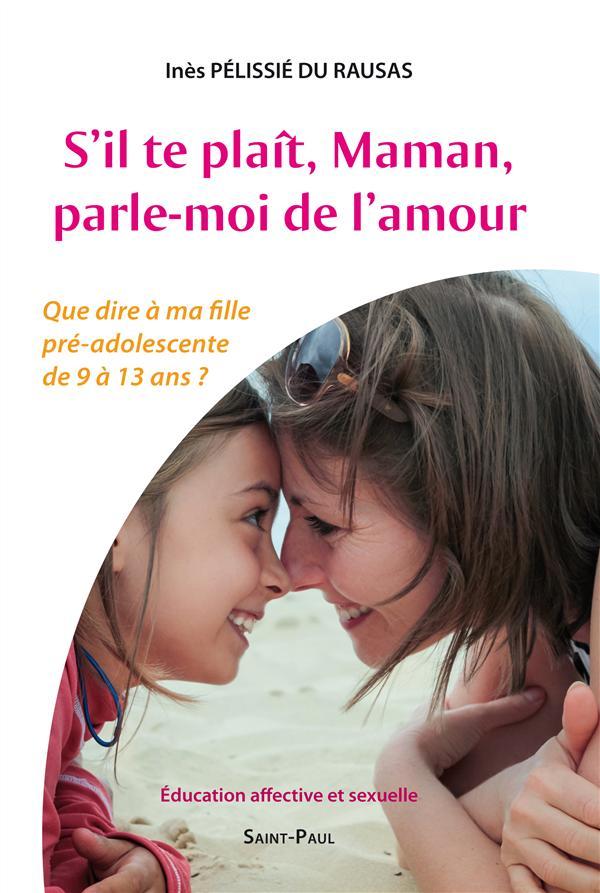 S'IL TE PLAIT, MAMAN, PARLE-MOI DE L'AMOUR