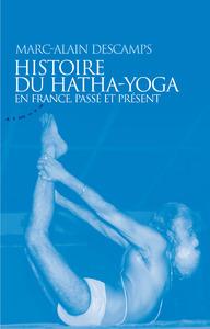 HISTOIRE DU HATHA-YOGA EN FRANCE, PASSE ET PRESENT