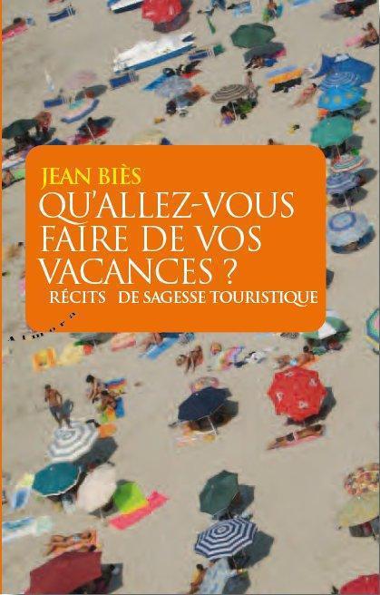 QU'ALLEZ-VOUS FAIRE DE VOS VACANCES ? - RECITS DE SAGESSE TOURISTIQUE