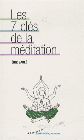 LES 7 CLES DE LA MEDITATION