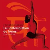 LA CONTEMPLATION DU HEROS - ART ET PRATIQUE DU YOGA