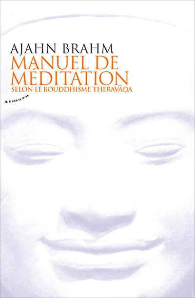 MANUEL DE MEDITATION SELON LE BOUDDHISME THERAVADA