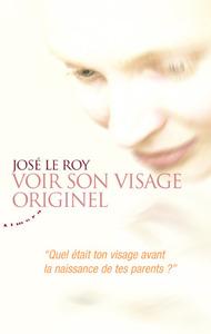 """VOIR SON VISAGE ORIGINEL - """"QUEL ETAIT TON VISAGE AVANT LA NAISSANCE DE TES PARENTS?"""""""