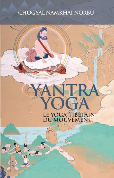YANTRA YOGA - LE YOGA TIBETAIN DU MOUVEMENT