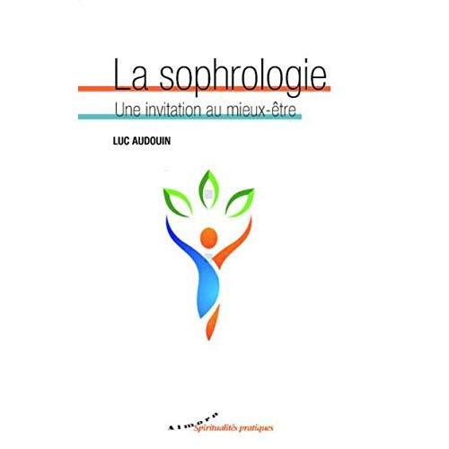 LA SOPHROLOGIE - UNE INVITATION AU MIEUX-ETRE
