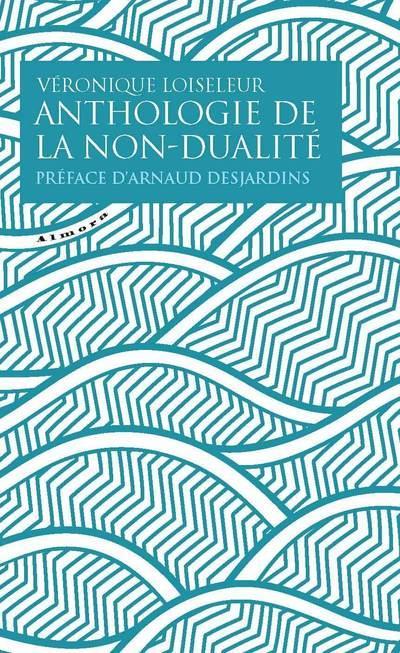 ANTHOLOGIE DE LA NON-DUALITE