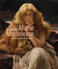 MARIE MADELEINE - L'AMOUR A TANT DE VISAGES !