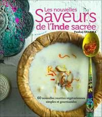 LES NOUVELLES SAVEURS DE L'INDE SACREE