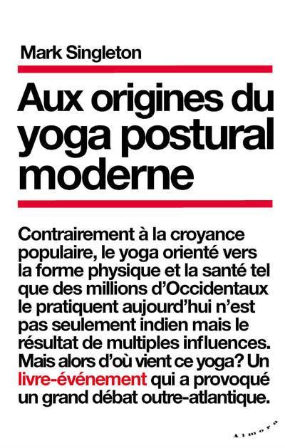 AUX ORIGINES DU YOGA POSTURAL MODERNE