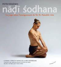 NADI SODHANA - LE YOGA SELON L'ENSEIGNEMENT DE SRI K. PATTABHI JOIS