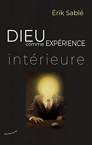 DIEU COMME EXPERIENCE INTERIEURE