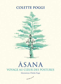 ASANA - VOYAGE AU COEUR DES POSTURES