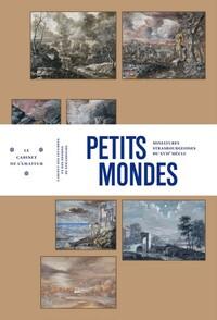 PETITS MONDES. MINIATURES STRASBOURGEOISES DU XVIIE SIECLE