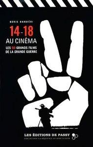 14-18 AU CINEMA : LES 50 FILMS DE LA GRANDE GUERRE