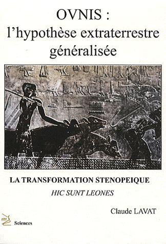 OVNIS L HYPOTHESE EXTRATERRESTRE GENERALISEE : TRANSFORMATION STENOPEIQUE (LA)